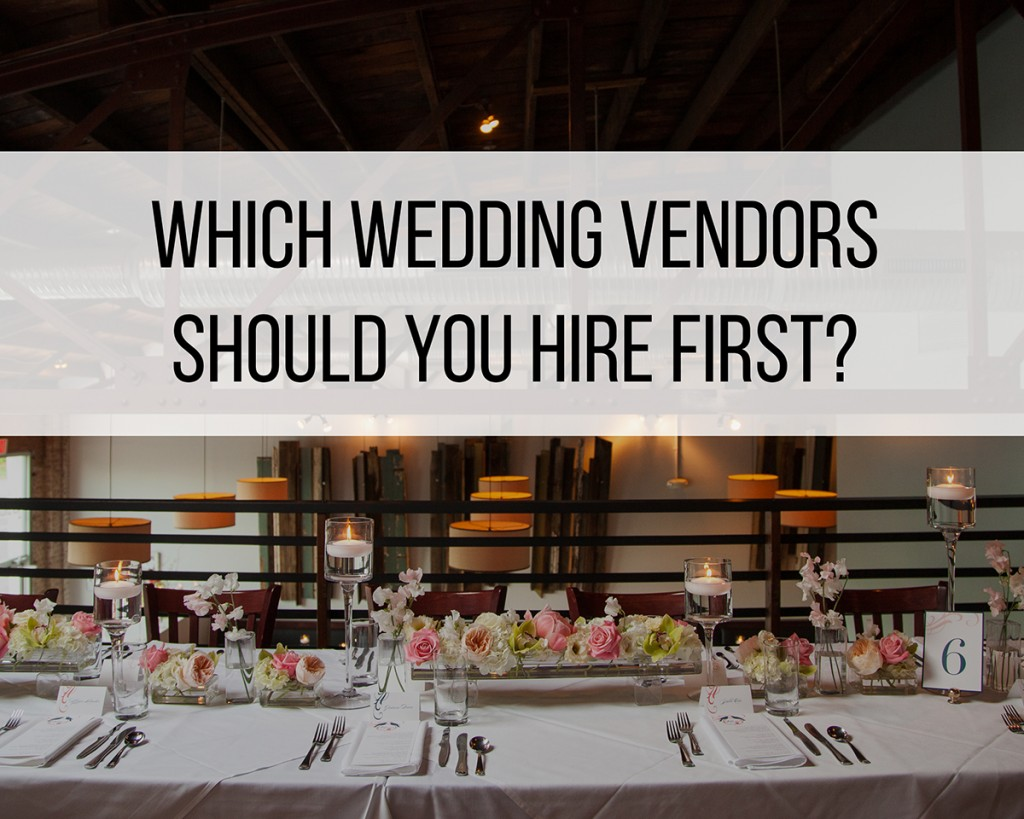 Which Wedding Vendors to Hire First